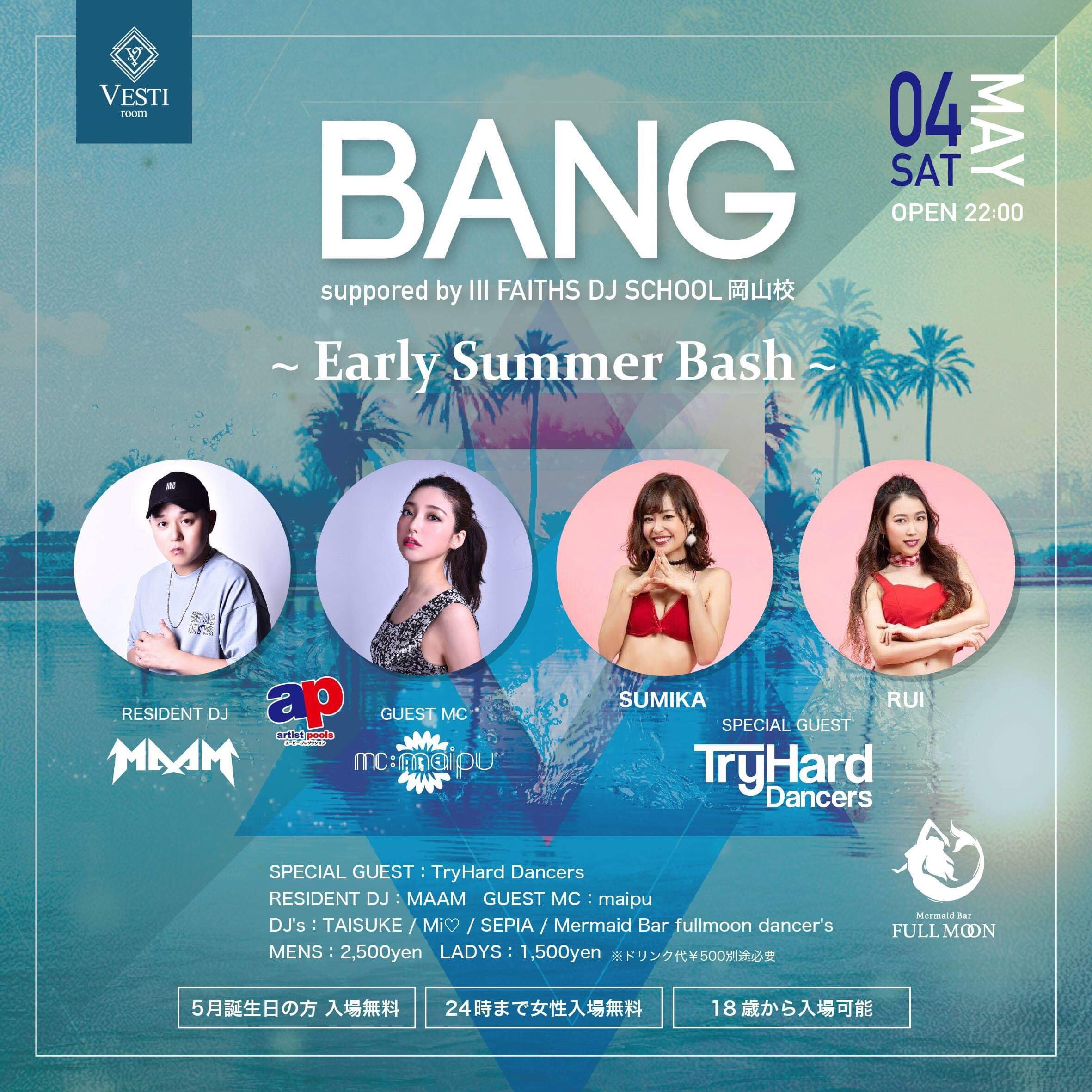 BANG~EARLY SUMMER BASH~
