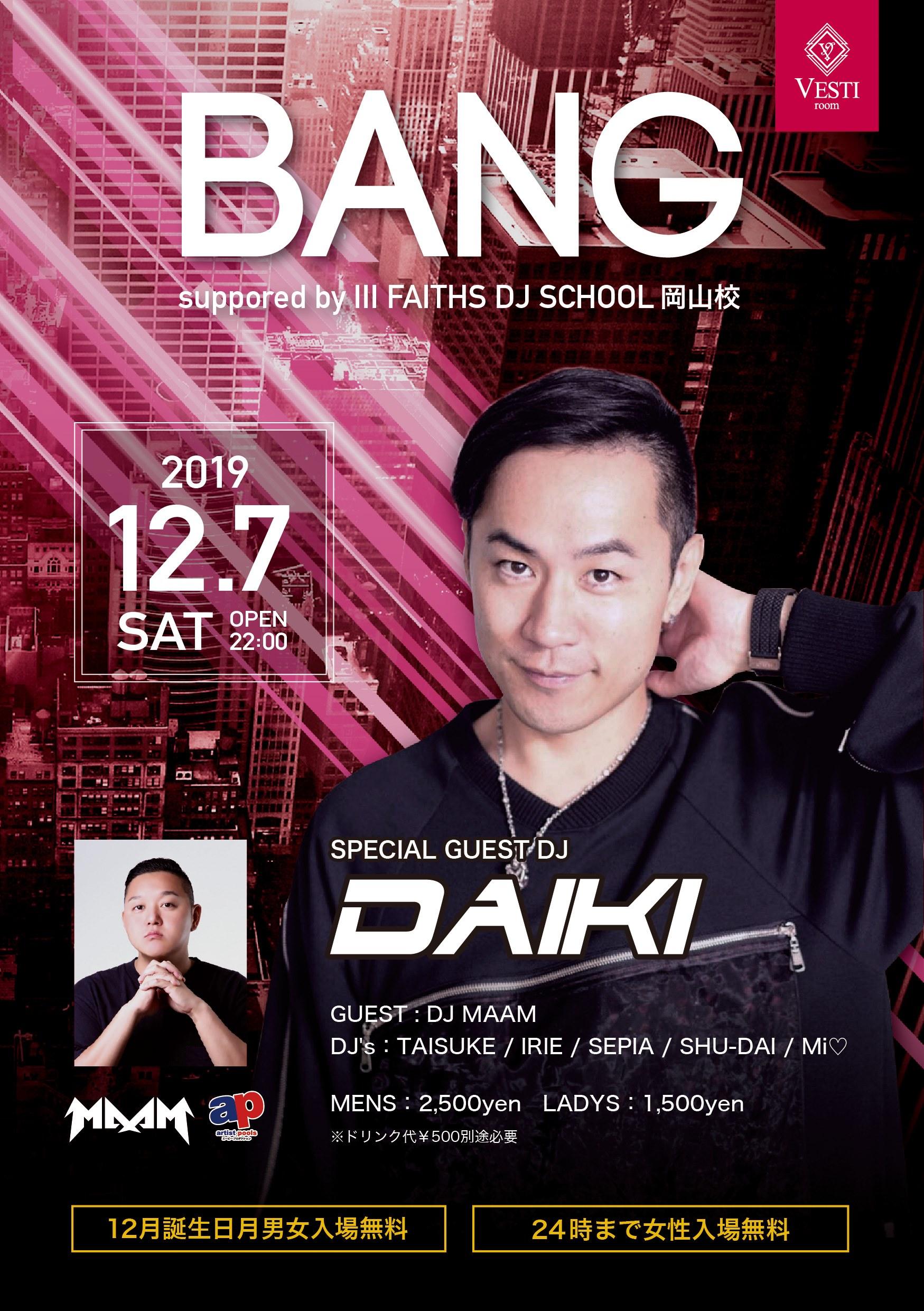 BANG ~Special Guest DJ DAIKI~