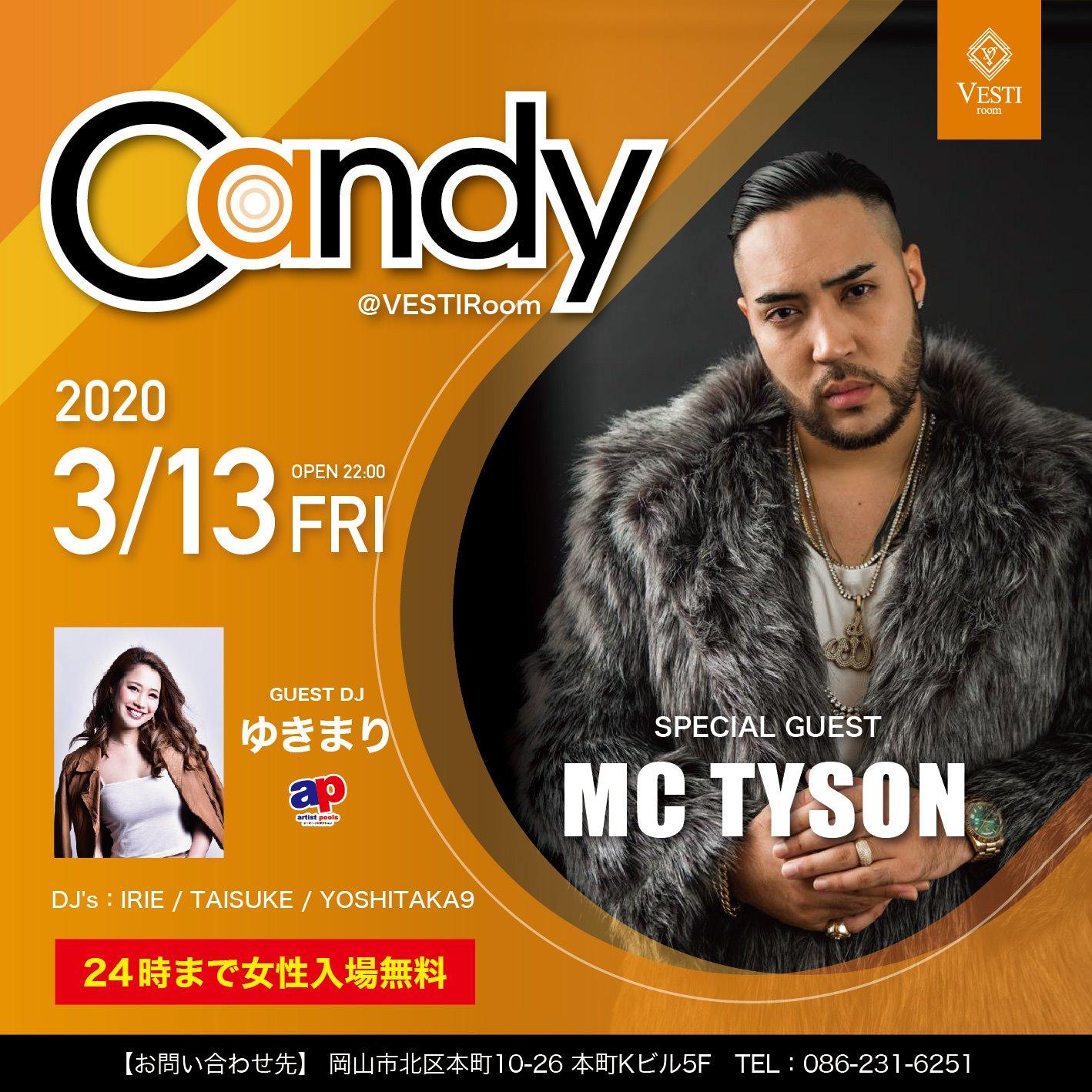 CANDY  [ MC TYSON 出演は延期となりました 、通常営業はしております]