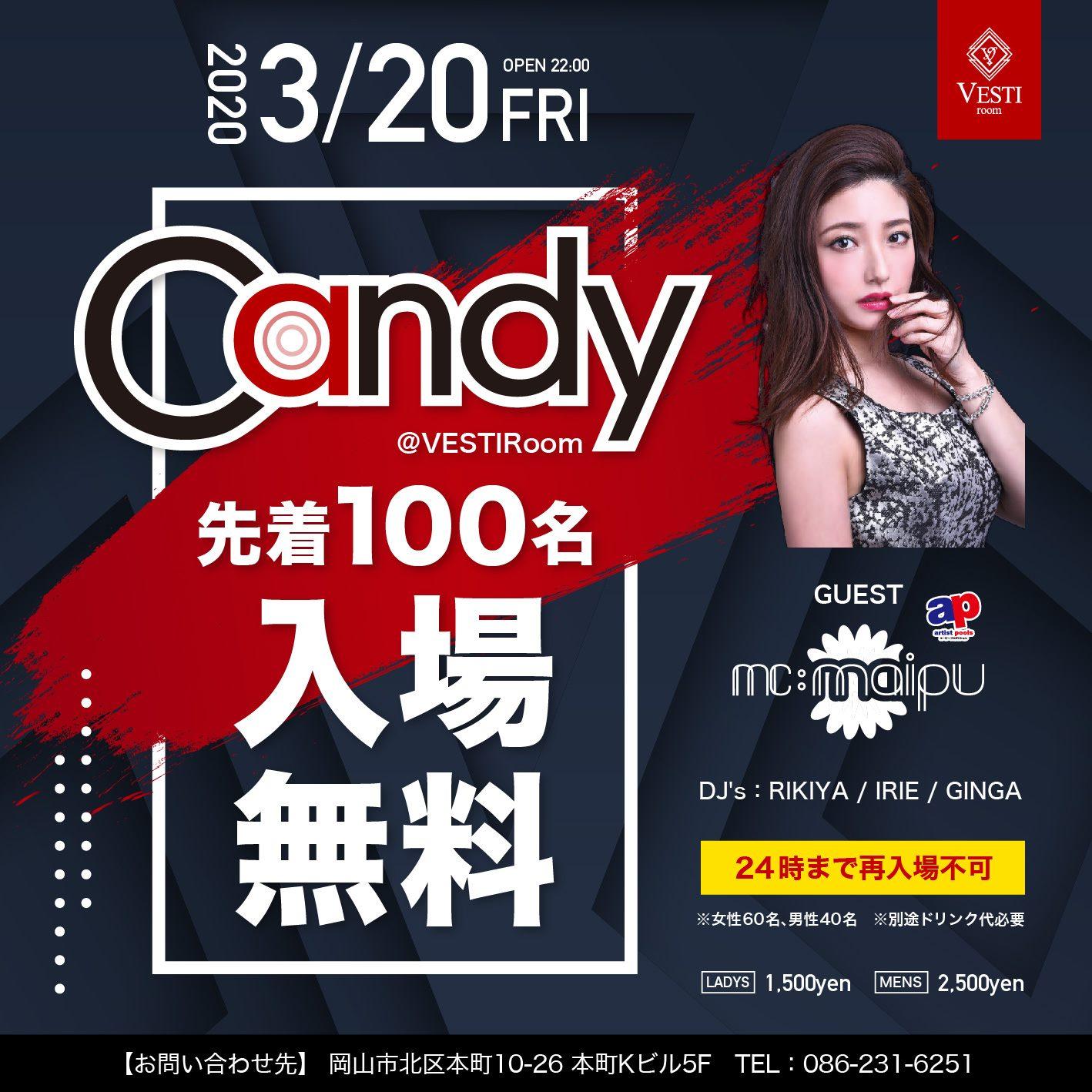 CANDY ~Guest : MC MAIPU~ 先着100名様入場無料