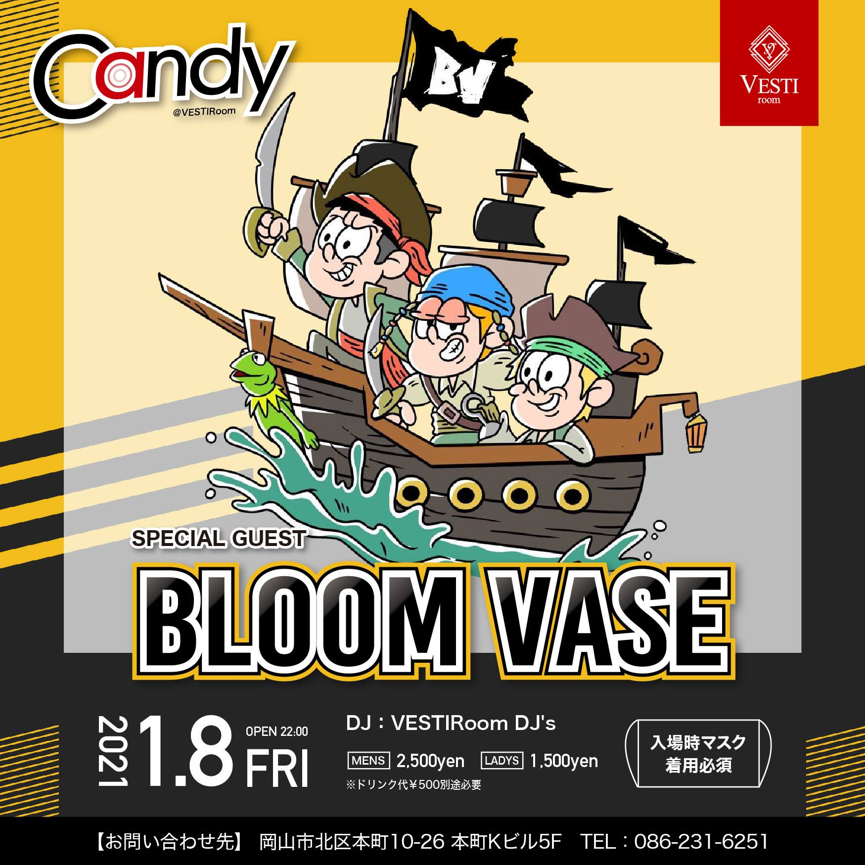 CANDY~Special Guest : BLOOM VASE~