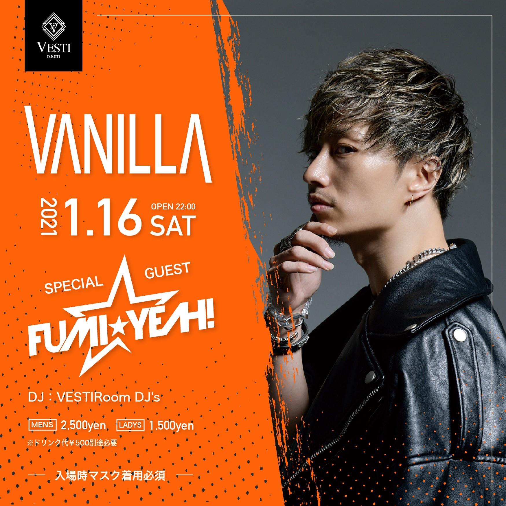 [ 出演延期 通常営業は致しています ] VANNILA~Special Guest : DJ FUMI YEAH~