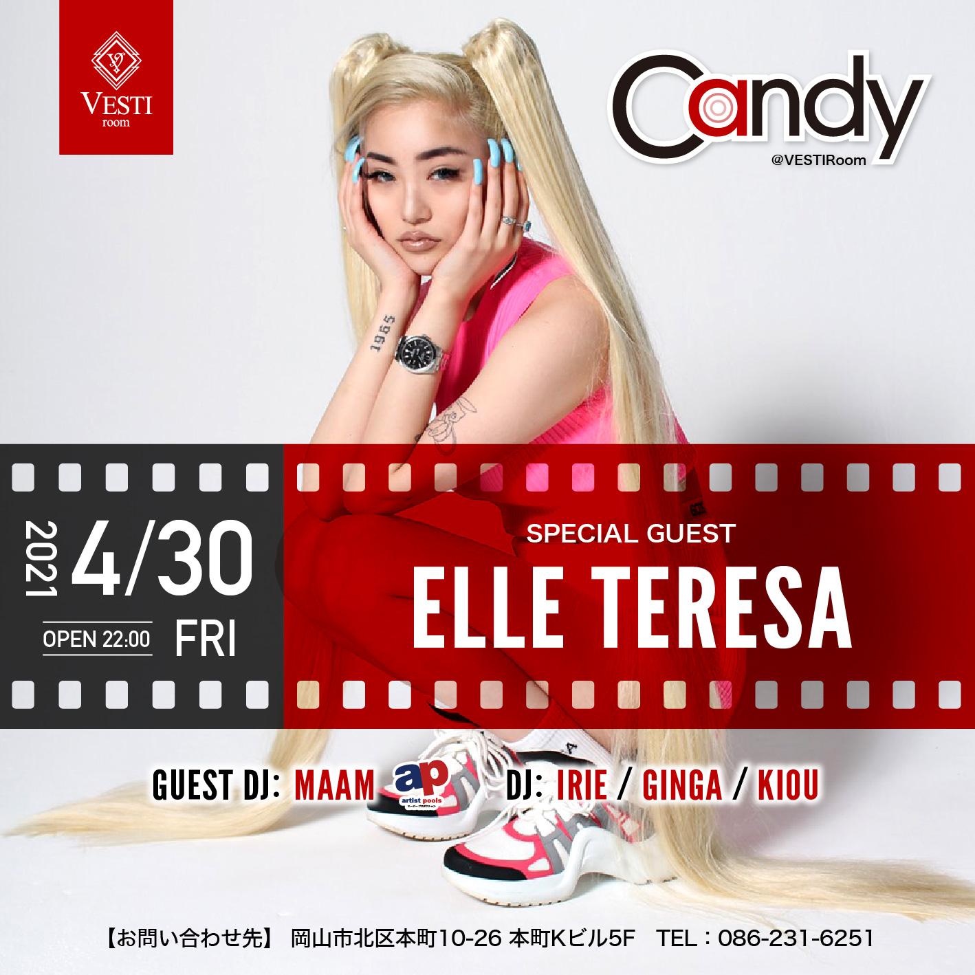 CANDY ~Special Guest : ELLE TERESA~