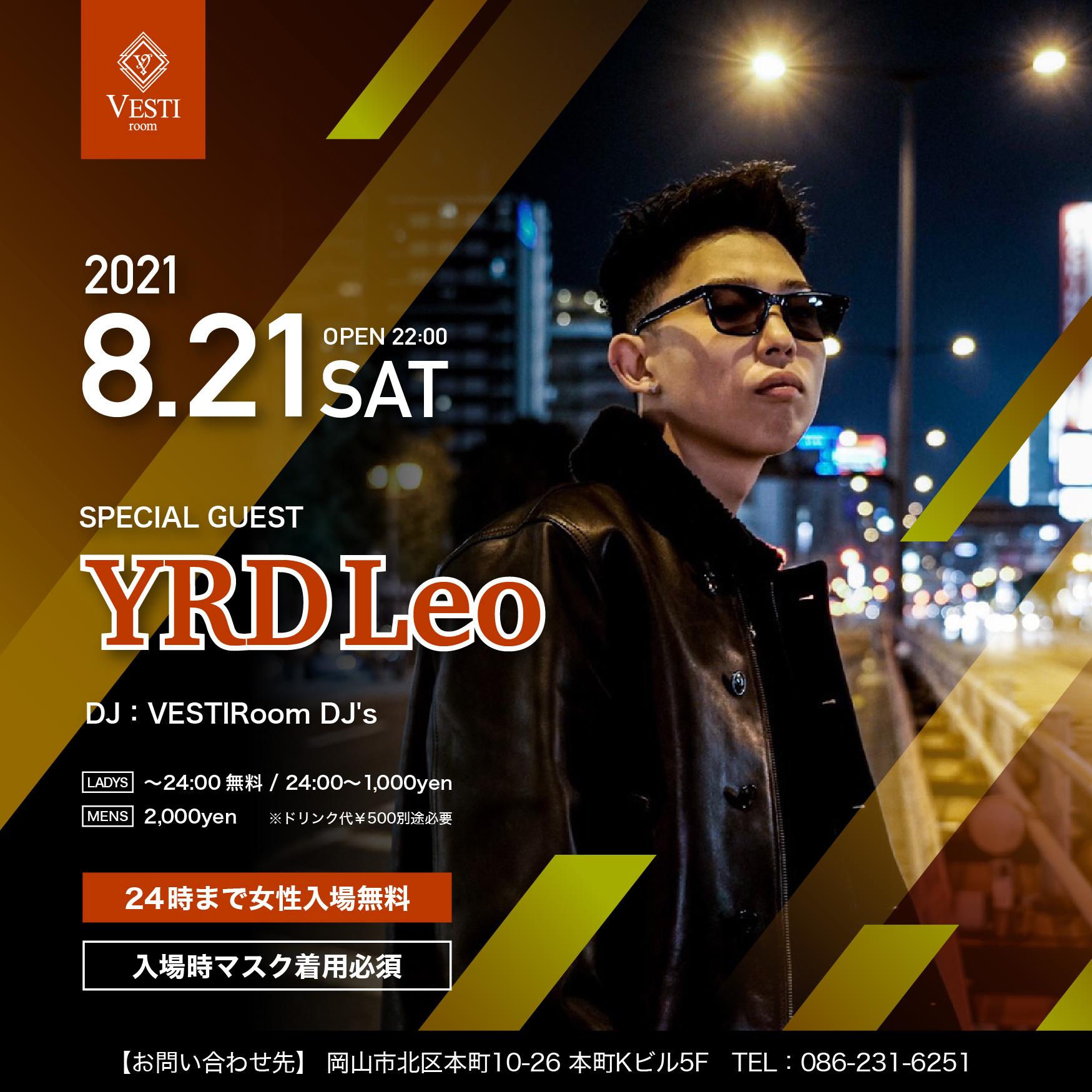 Special Guest : YRD Leo ~24時まで女性入場無料~
